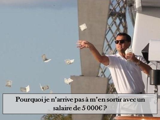 Pourquoi est-ce difficile de vivre avec 5000€ par mois?
